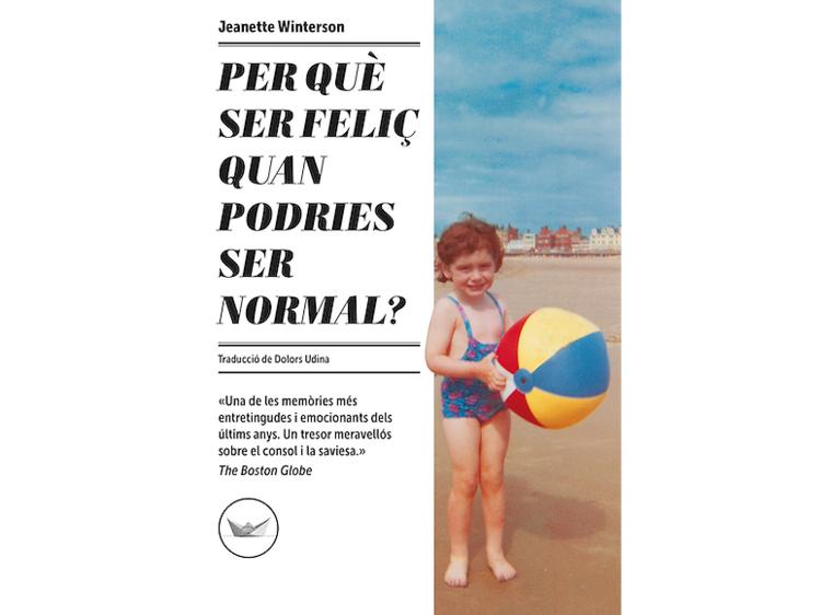 'Per què ser feliç quan podries ser normal?', de Jeanette Winterson