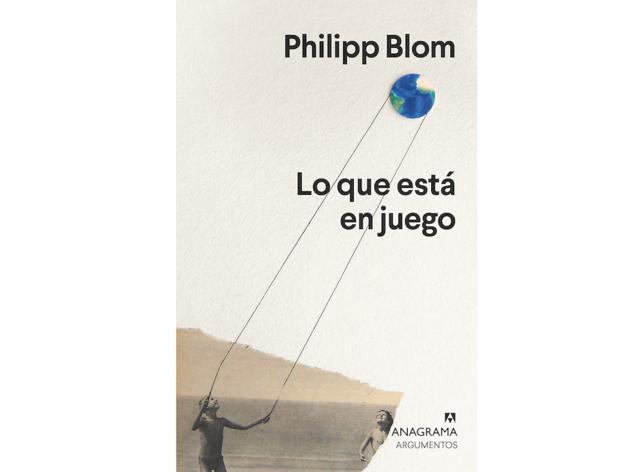 'Lo que está en juego', de Philipp Blom