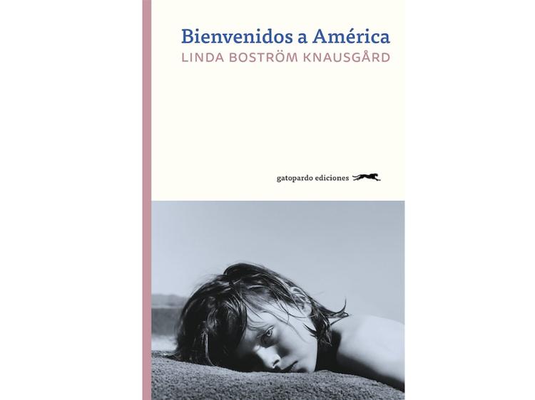 'Bienvenidos a América', de Linda Boström Knausgård