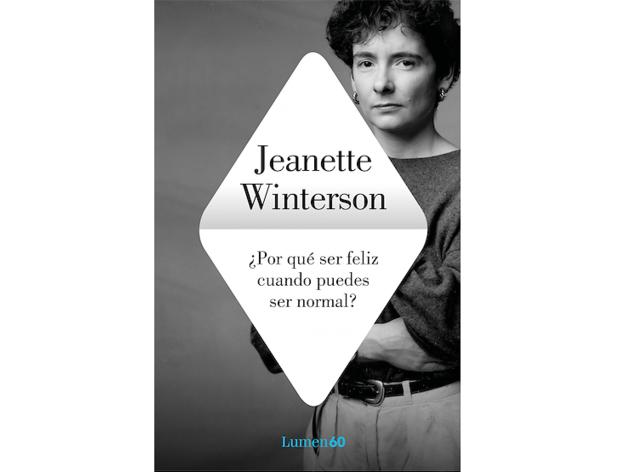'¿Por qué ser feliz cuando puedes ser normal?', Jeanette Winterson