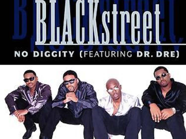 """""""No Diggity"""" by Blackstreet featuring Dr. Dre"""