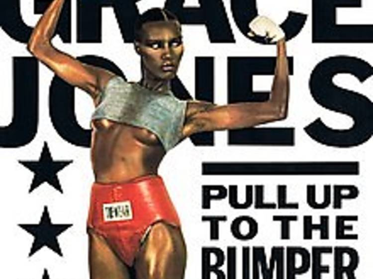 """""""Pull Up to the Bumper"""" by Grace Jones"""