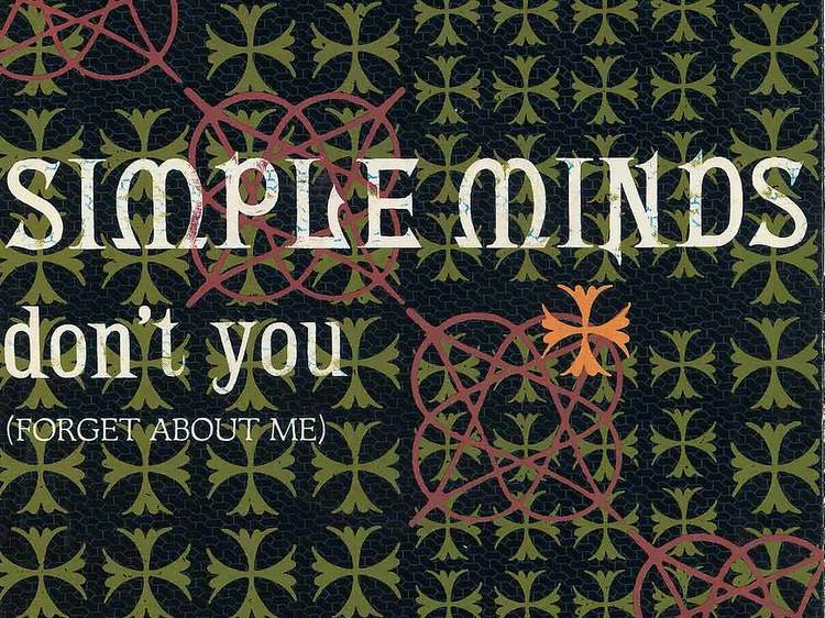 """""""Don't You (Forget About Me)"""" by Simple Minds"""
