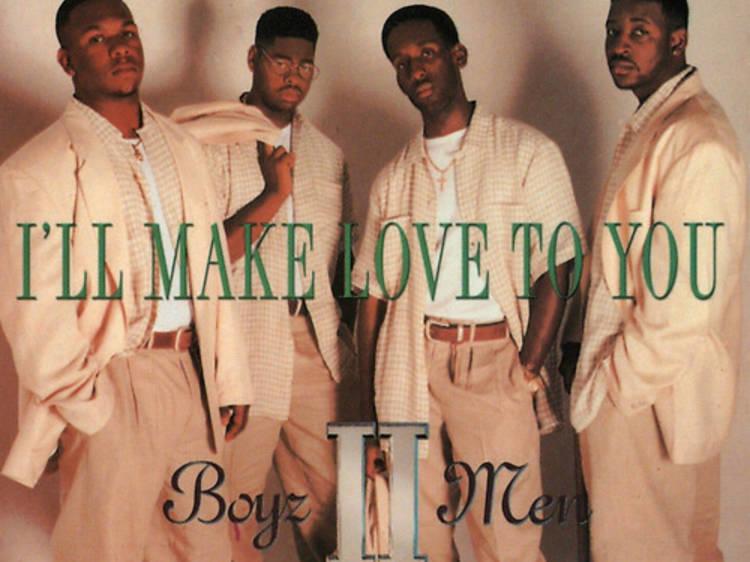 """I'll Make Love To You"" by Boyz II Men"