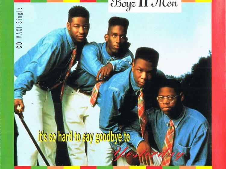 """It's So Hard to Say Goodbye to Yesterday"" by Boyz II Men"