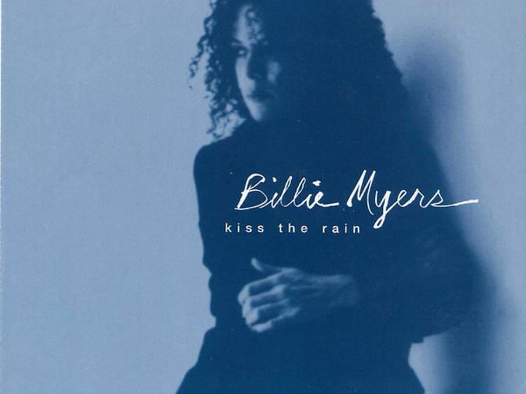 """Kiss the Rain"" by Billie Myers"