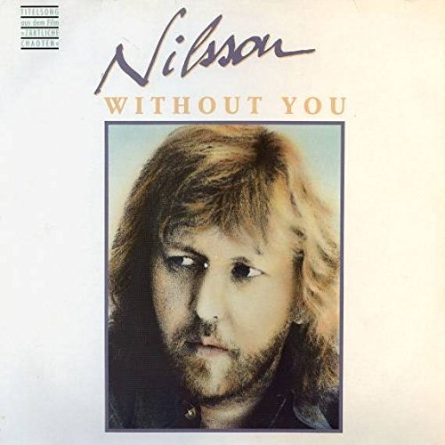 """""""Without You"""" by Harry Nilsson"""