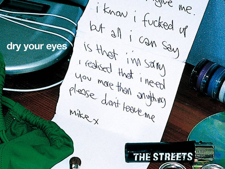 """""""Dry Your Eyes"""" by the Streets"""