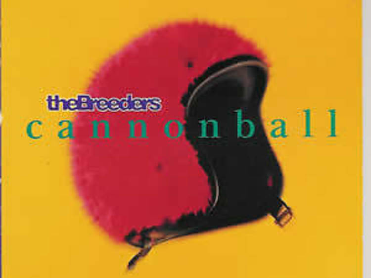 """""""Cannonball"""" by The Breeders"""