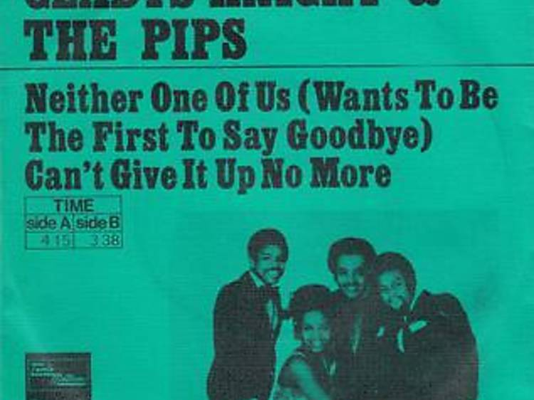"""""""Neither One of Us"""" by Gladys Knight & the Pips"""