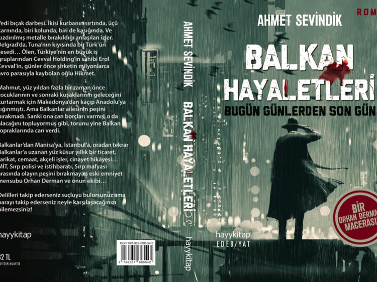Ahmet Sevindik - Balkan Hayaletleri Bugün Günlerden Son Gün