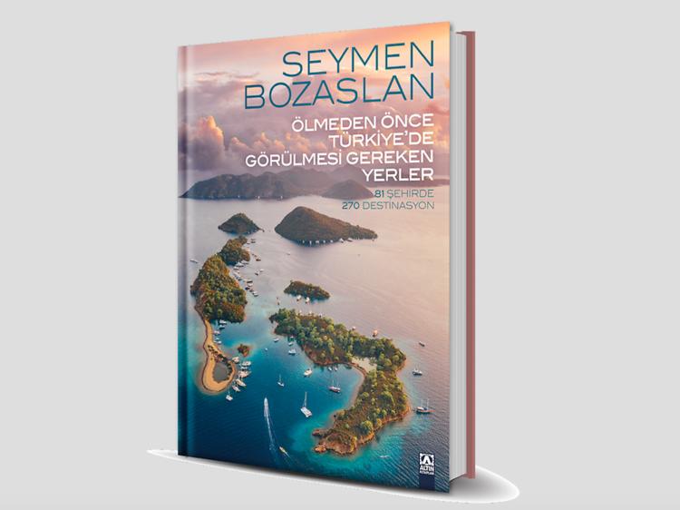 Seymen Bozaslan - Ölmeden Önce Türkiye'de Görülmesi Gereken Yerler