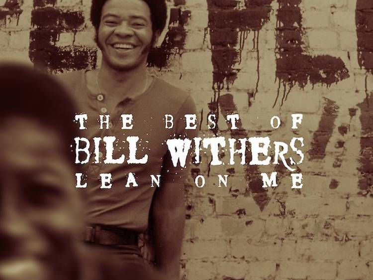 """""""Lean on Me"""" by Bill Withers"""