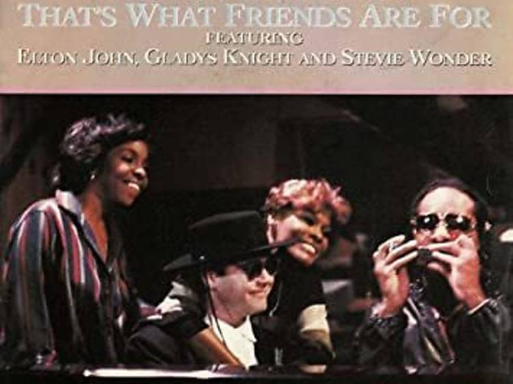 """""""That's What Friends Are For"""" by Dionne Warwick, Elton John, Gladys Knight & Stevie Wonder"""