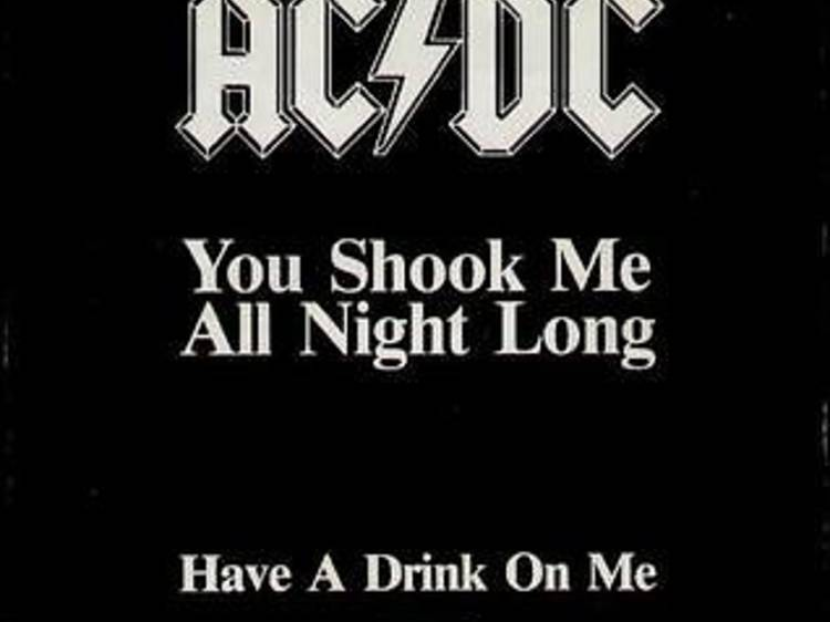 """""""You Shook Me All Night Long"""" by AC/DC"""