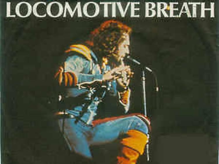 """Locomotive Breath"" by Jethro Tull"
