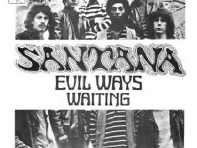 """Evil Ways"" by Santana"