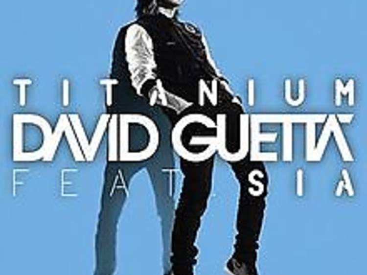 """Titanium"" by David Guetta featuring Sia"