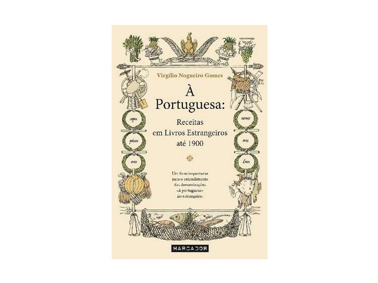 À Portuguesa: Receitas em Livros Estrangeiros até 1900