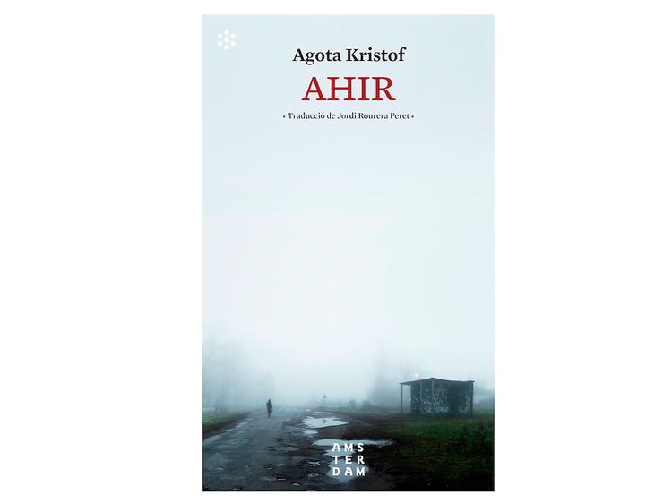 'Ahir', d'Agota Kristof
