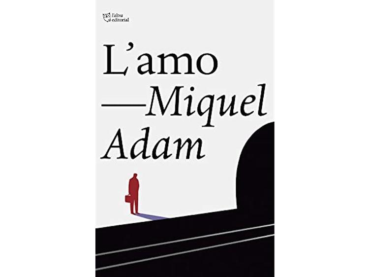 'L'amo', de Miquel Adam