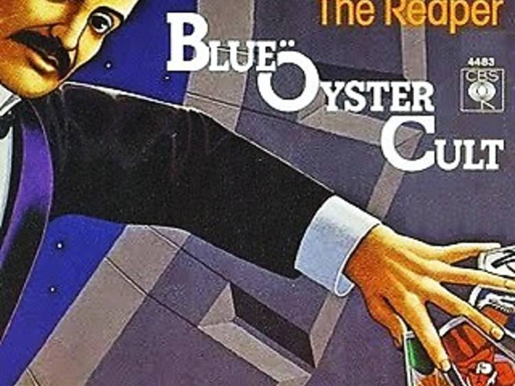 '(Don't Fear) The Reaper' by Blue Öyster Cult,