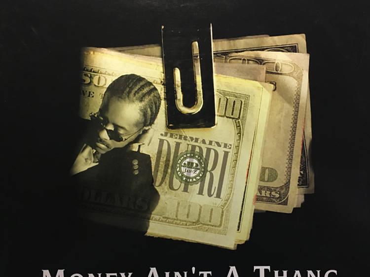 'Money Ain't a Thang' by Jermaine Dupri & Jay-Z
