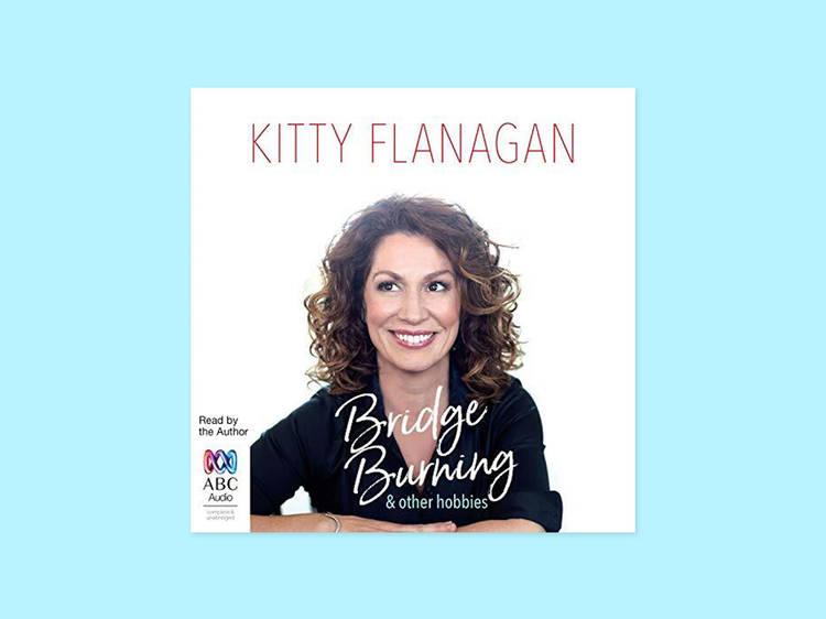 Kitty Flanagan reading 'Bridge Burning and Other Hobbies'