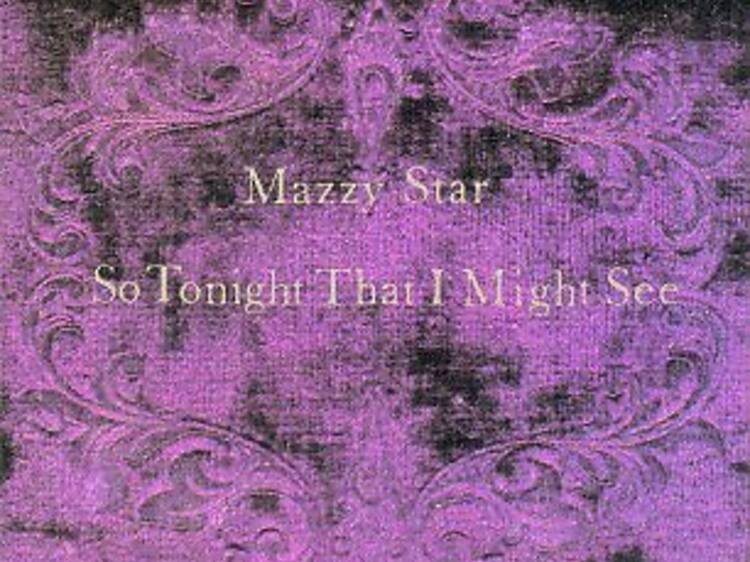'Fade Into You' by Mazzy Star