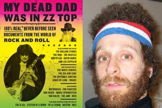 Jon Glaser, author of My Dead Dad was in ZZ Top